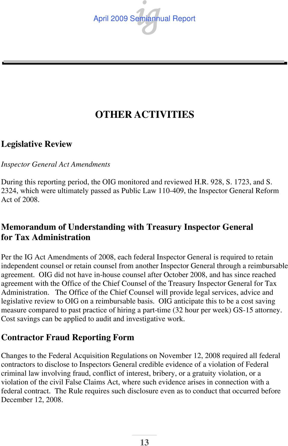 Memorandum of Understanding with Treasury Inspector General for Tax Administration Per the IG Act Amendments of 2008, each federal Inspector General is required to retain independent counsel or