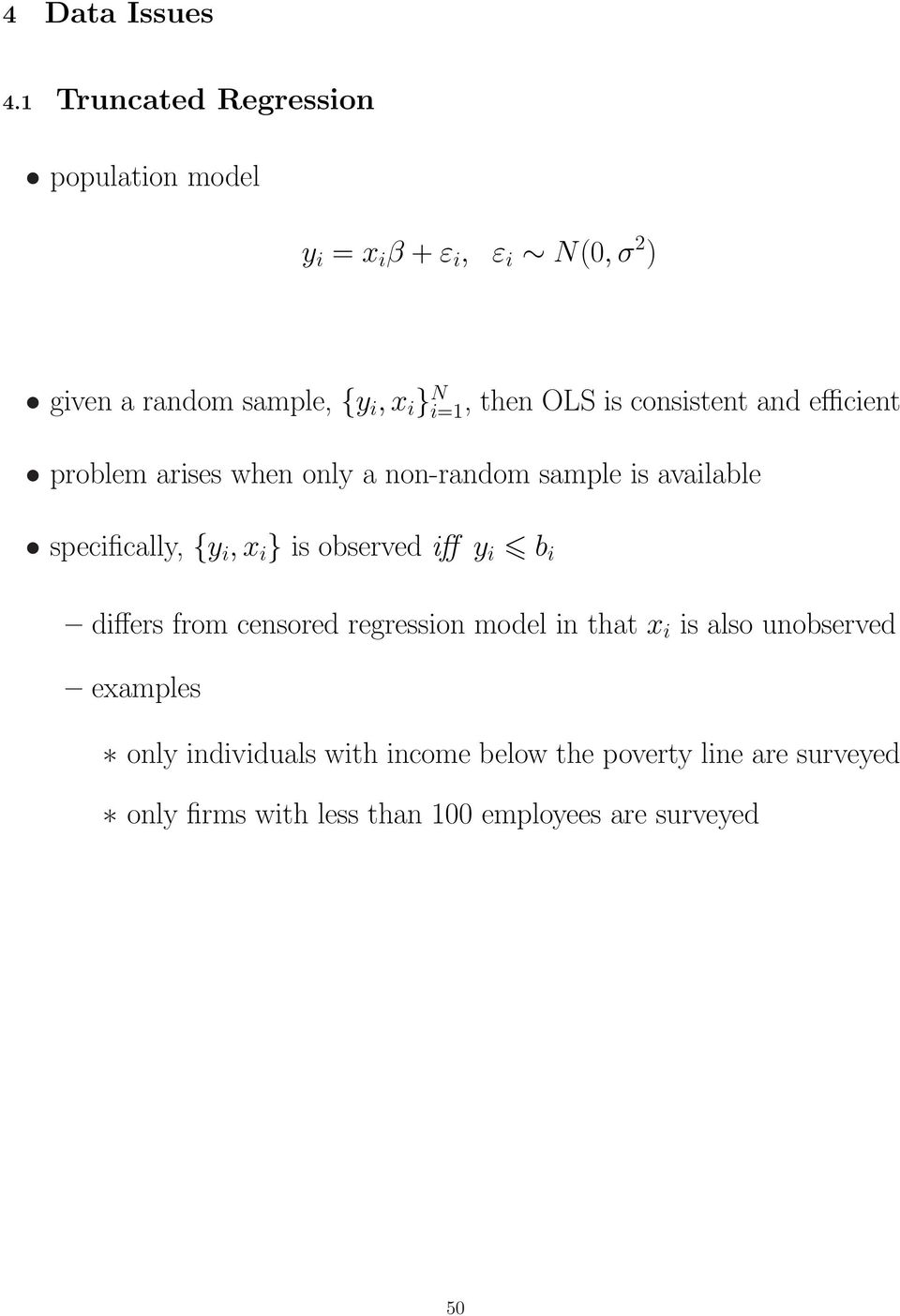 then OLS is consistent and efficient problem arises when only a non-random sample is available specifically, {y i, x i