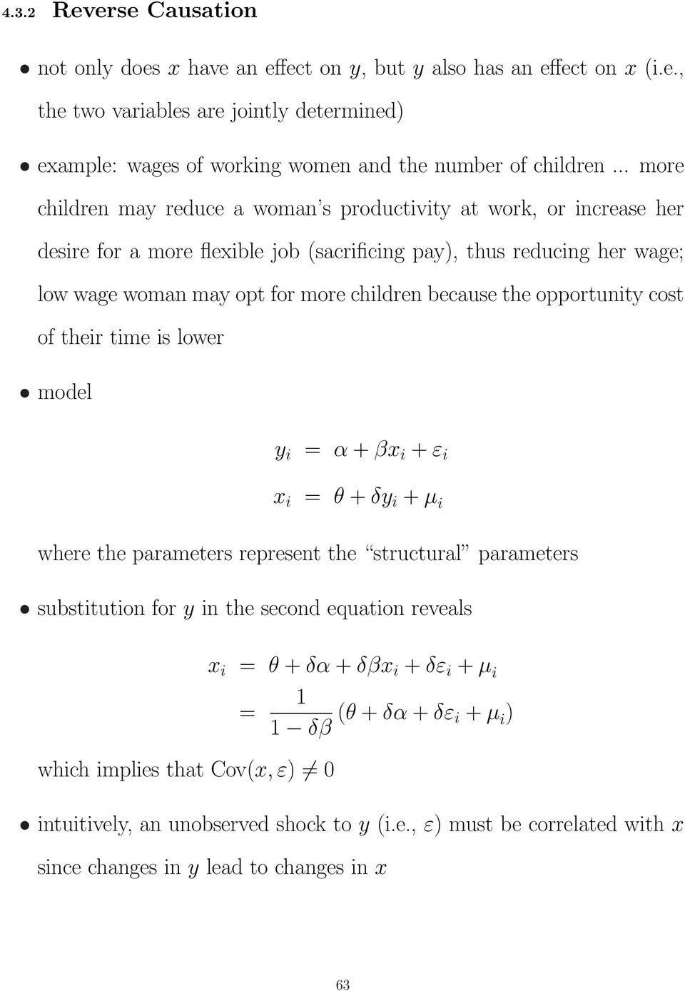 the opportunity cost of their time is lower model y i = α + βx i + ε i x i = θ + δy i + µ i where the parameters represent the structural parameters substitution for y in the second equation reveals