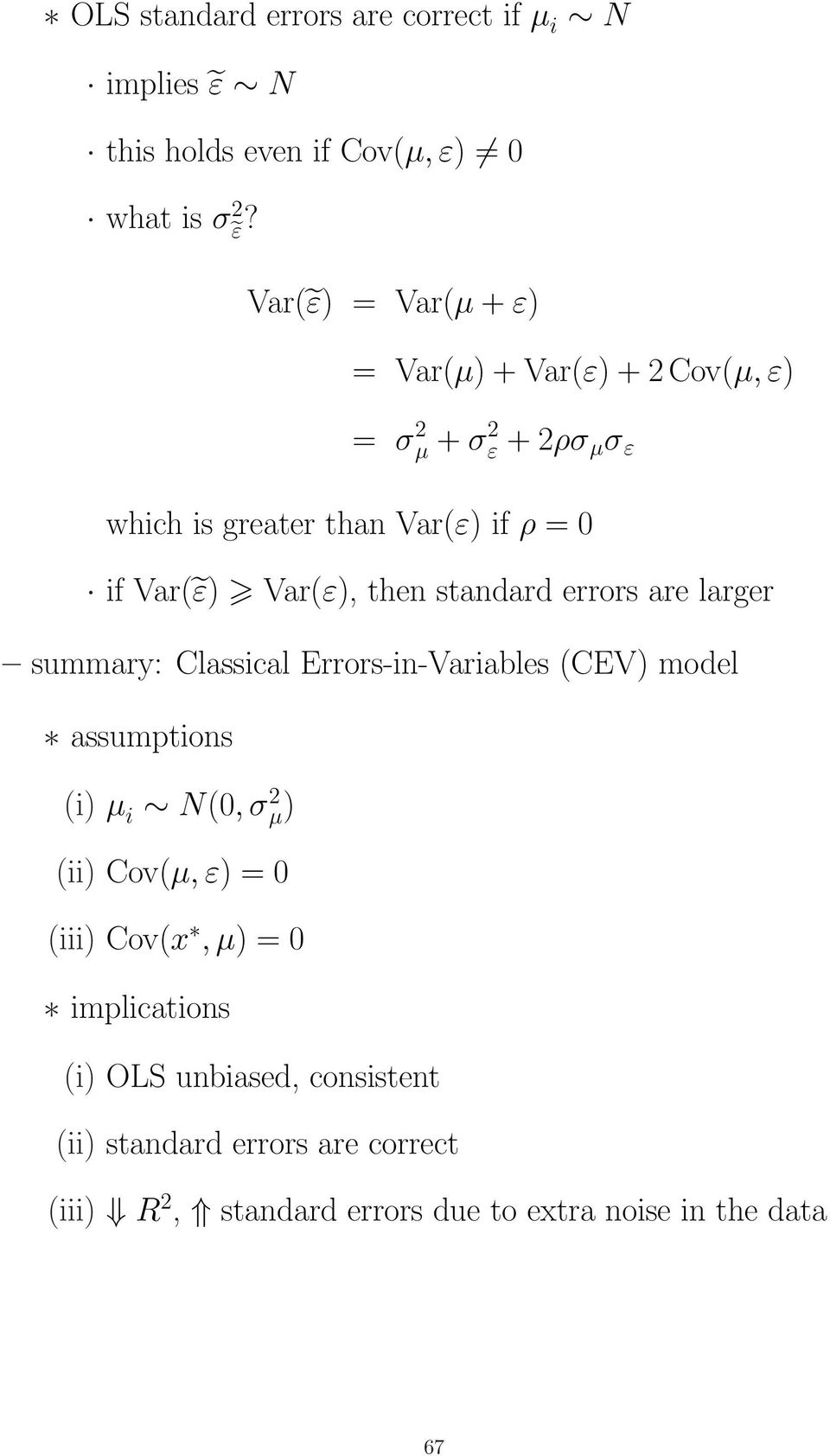 Var(ε), then standard errors are larger summary: Classical Errors-in-Variables (CEV) model assumptions (i) µ i N(0, σ 2 µ) (ii)