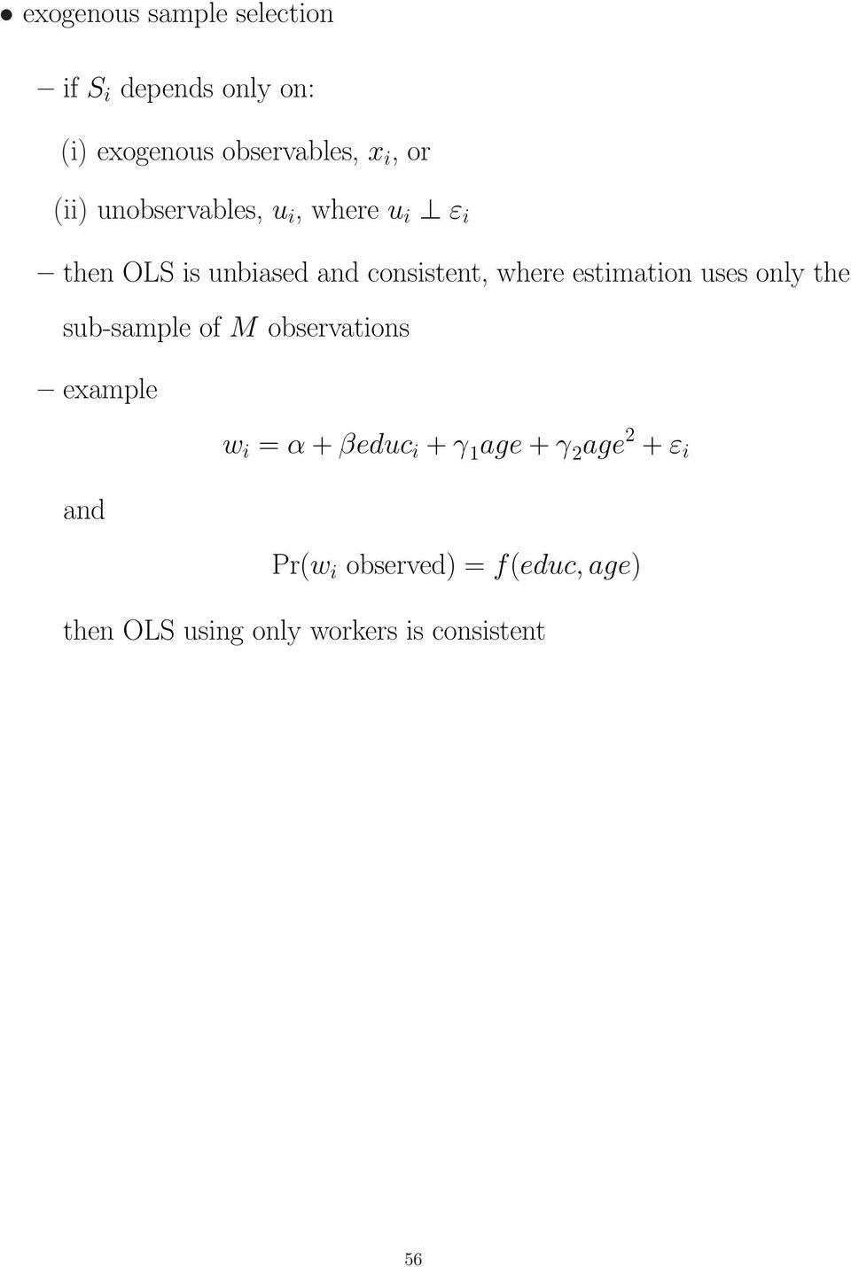 estimation uses only the sub-sample of M observations example w i = α + βeduc i + γ 1