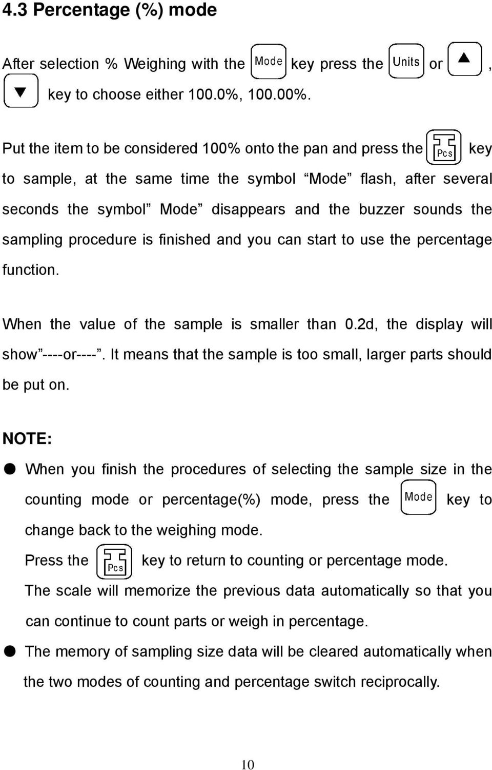 sampling procedure is finished and you can start to use the percentage function. When the value of the sample is smaller than 0.2d, the display will show ----or----.