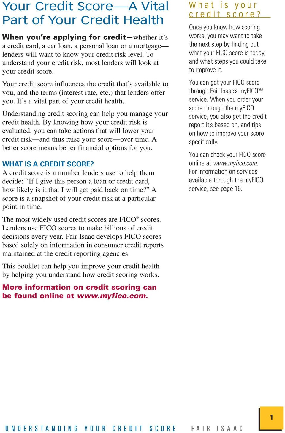 ) that lenders offer you. It s a vital part of your credit health. Understanding credit scoring can help you manage your credit health.