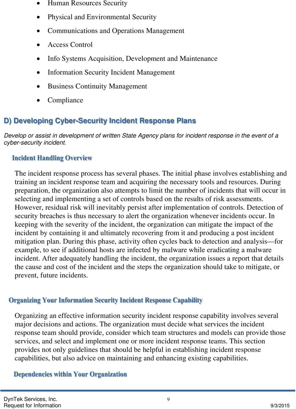 in the event of a cyber-security incident. The incident response process has several phases.