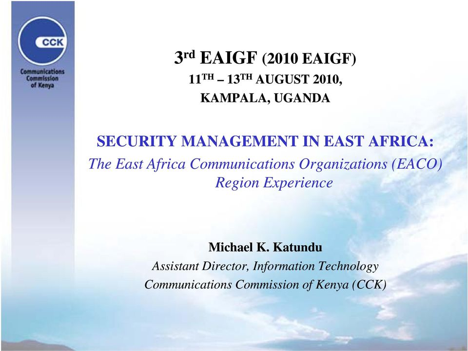 Communications Organizations (EACO) Region Experience Michael K.