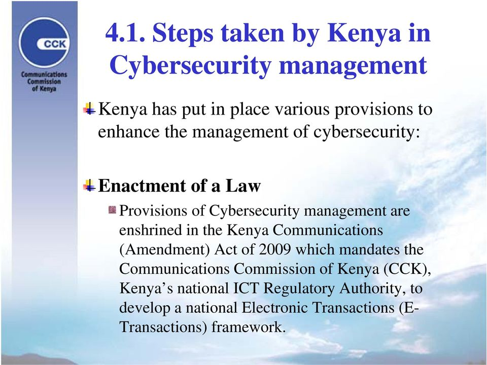Kenya Communications (Amendment) Act of 2009 which mandates the Communications Commission of Kenya (CCK), Kenya