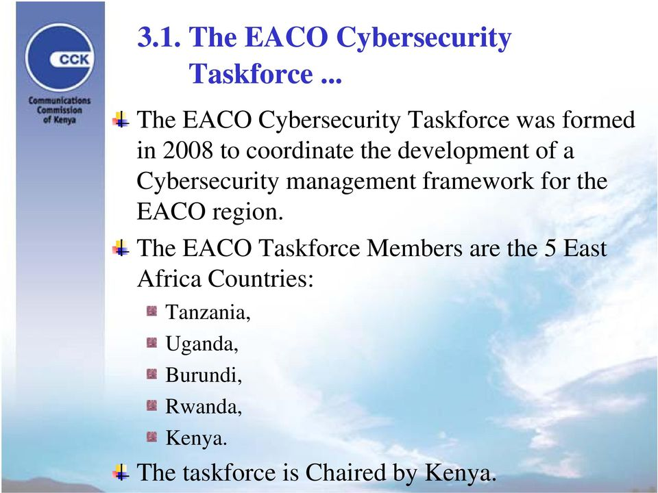 development of a Cybersecurity management framework for the EACO region.