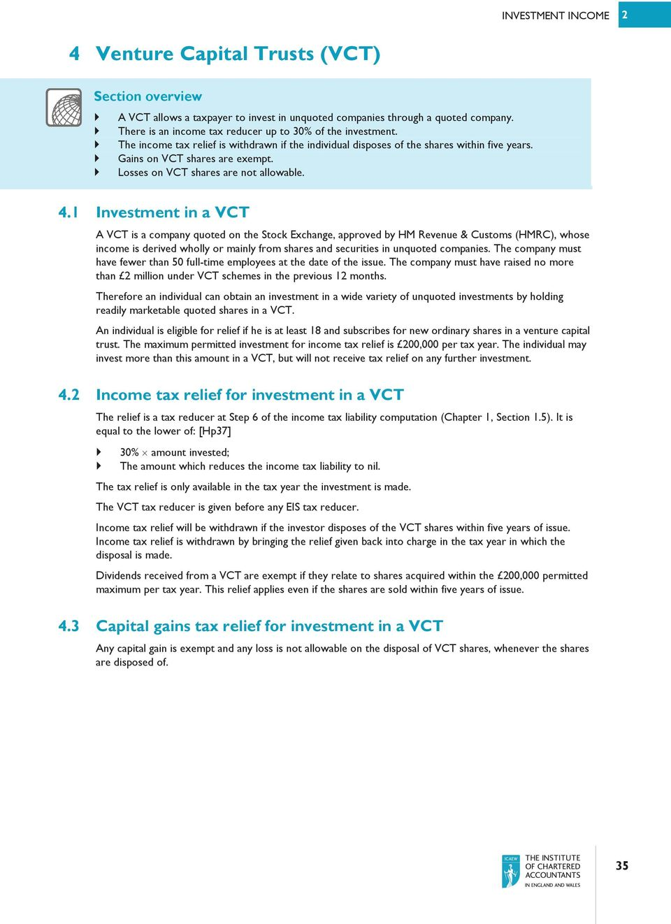 Losses on VCT shares are not allowable. 4.