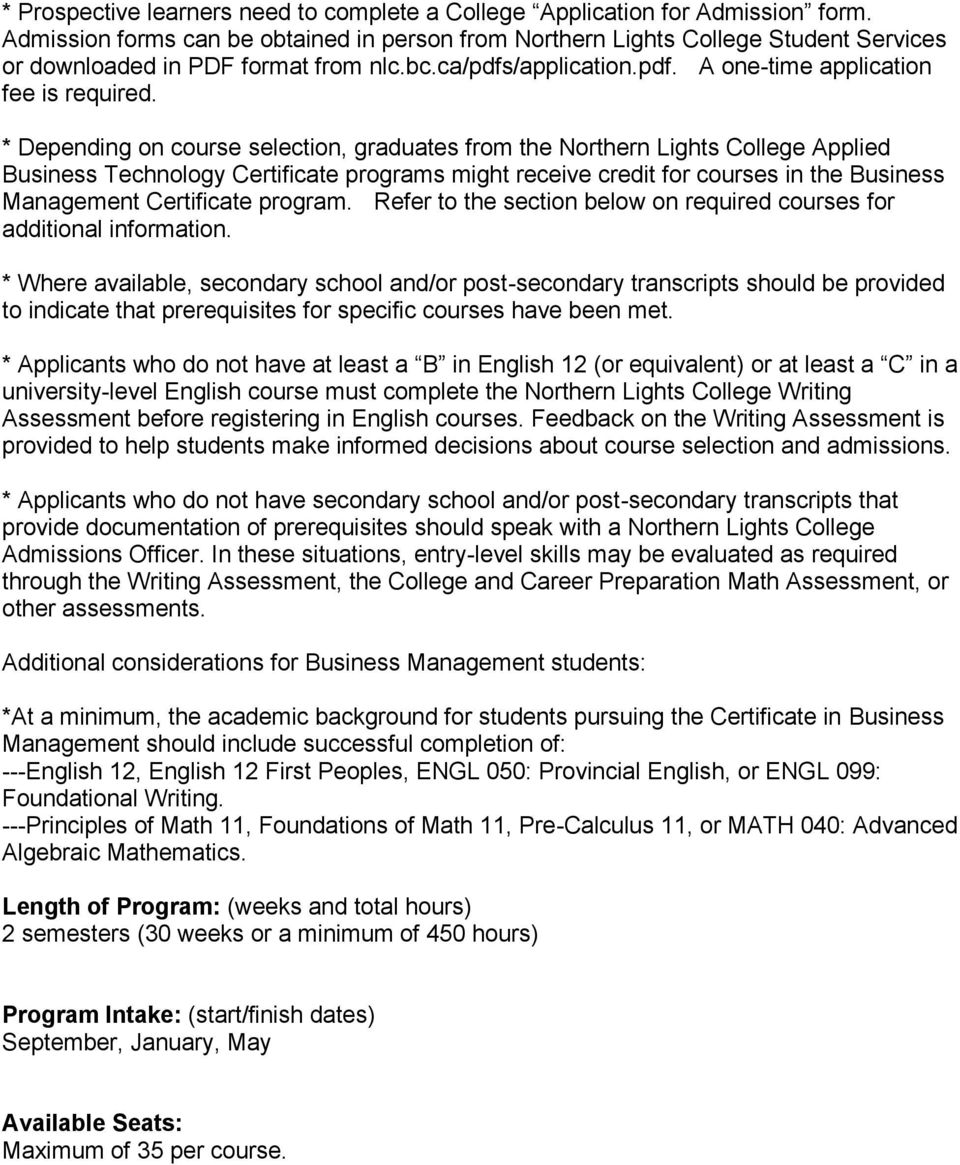* Depending on course selection, graduates from the Northern Lights College Applied Business Technology Certificate programs might receive credit for courses in the Business Management Certificate