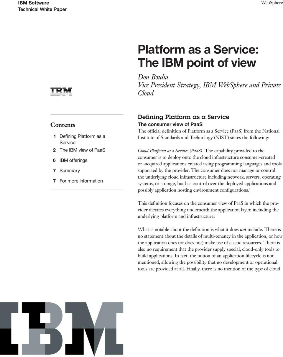 the following: Cloud Platform as a Service (PaaS).