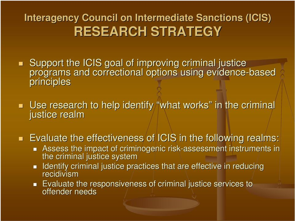 effectiveness of ICIS in the following realms: Assess the impact of criminogenic risk-assessment instruments in the criminal justice system