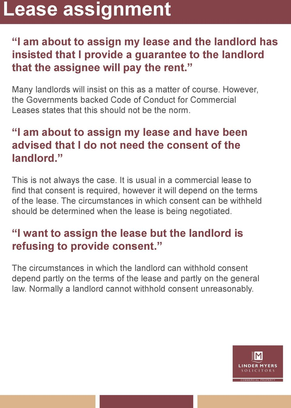 I am about to assign my lease and have been advised that I do not need the consent of the landlord. This is not always the case.