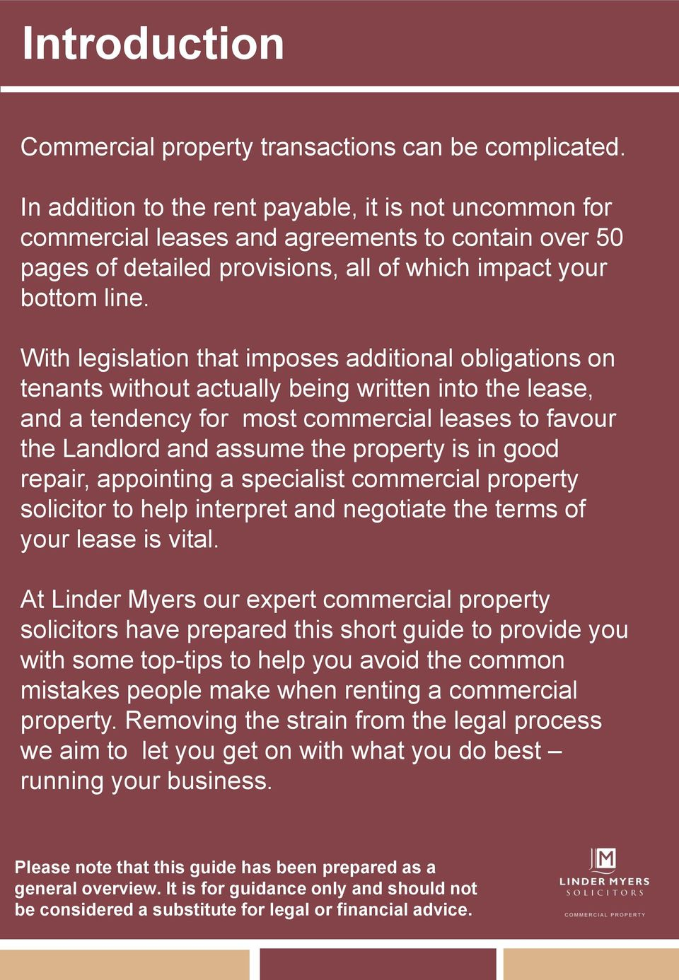 With legislation that imposes additional obligations on tenants without actually being written into the lease, and a tendency for most commercial leases to favour the Landlord and assume the property