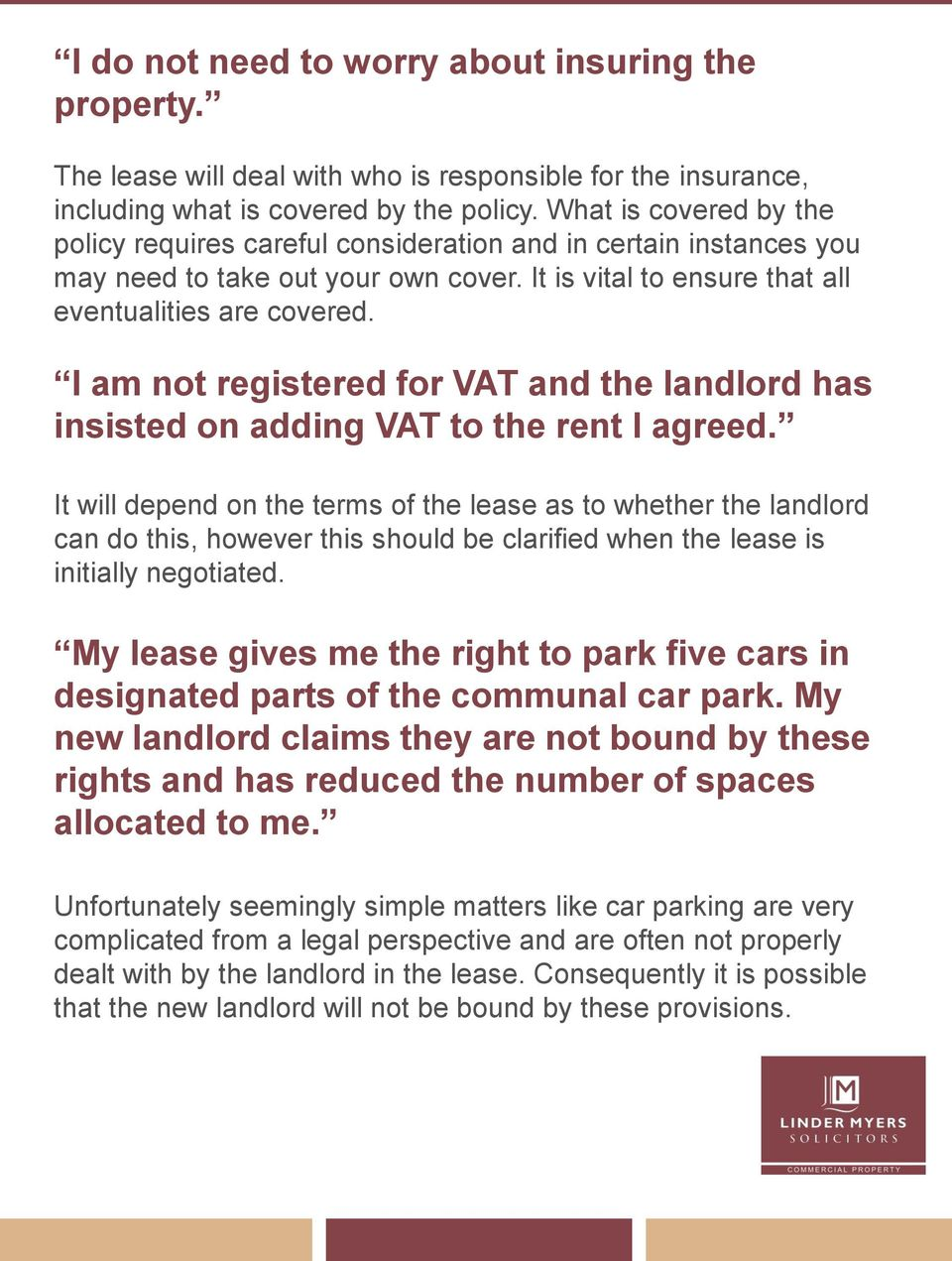 I am not registered for VAT and the landlord has insisted on adding VAT to the rent I agreed.