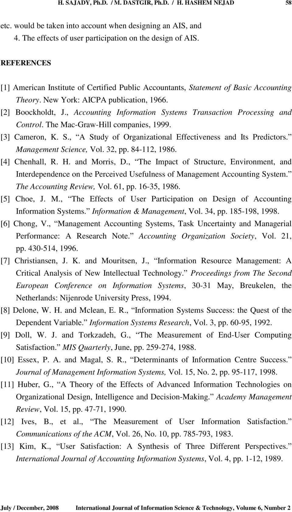 , Accounting Information Systems Transaction Processing and Control. The Mac-Graw-Hill companies, 1999. [3] Cameron, K. S., A Study of Organizational Effectiveness and Its Predictors.