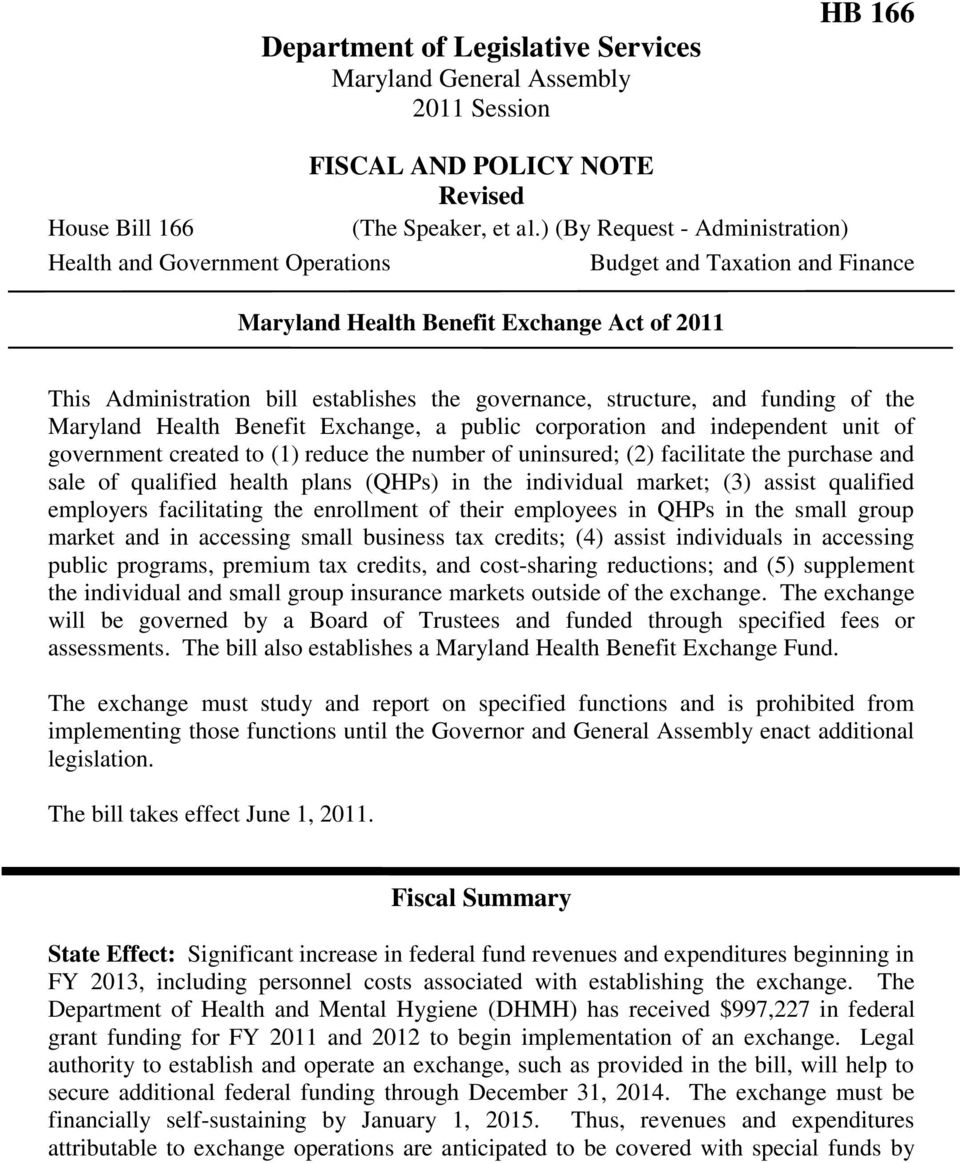 structure, and funding of the Maryland Health Benefit Exchange, a public corporation and independent unit of government created to (1) reduce the number of uninsured; (2) facilitate the purchase and