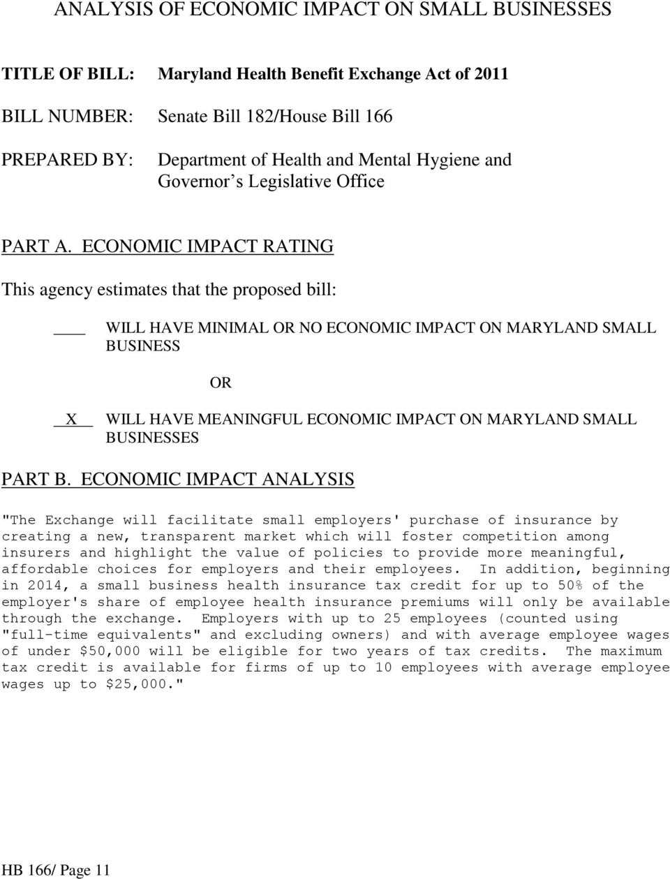 ECONOMIC IMPACT RATING This agency estimates that the proposed bill: WILL HAVE MINIMAL OR NO ECONOMIC IMPACT ON MARYLAND SMALL BUSINESS OR X WILL HAVE MEANINGFUL ECONOMIC IMPACT ON MARYLAND SMALL