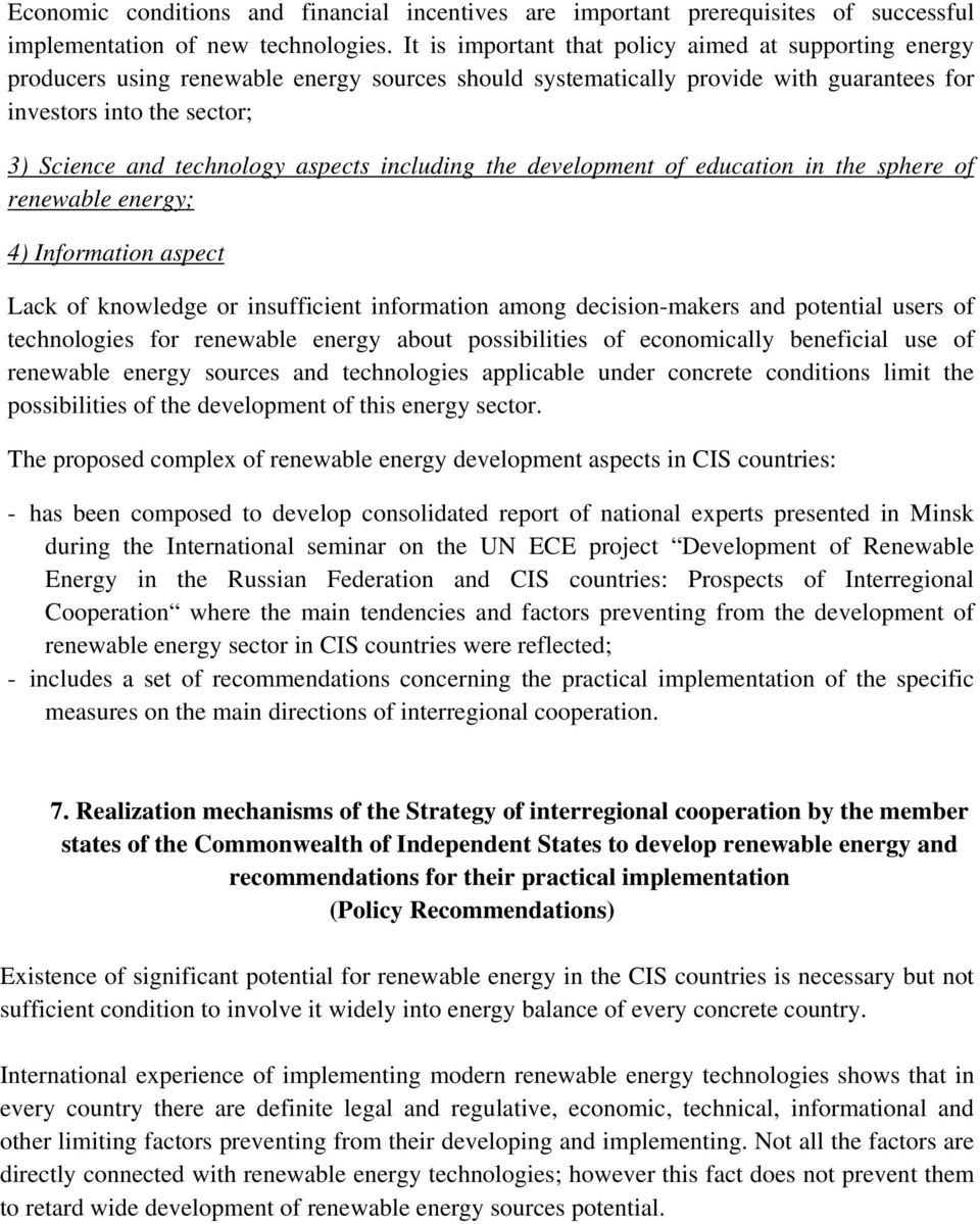 aspects including the development of education in the sphere of renewable energy; 4) Information aspect Lack of knowledge or insufficient information among decision-makers and potential users of
