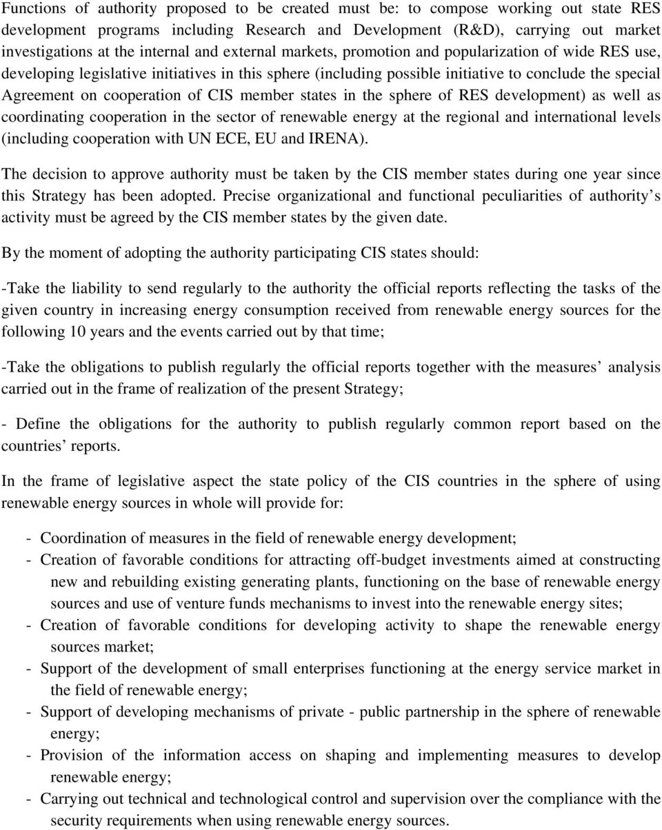 cooperation of CIS member states in the sphere of RES development) as well as coordinating cooperation in the sector of renewable energy at the regional and international levels (including