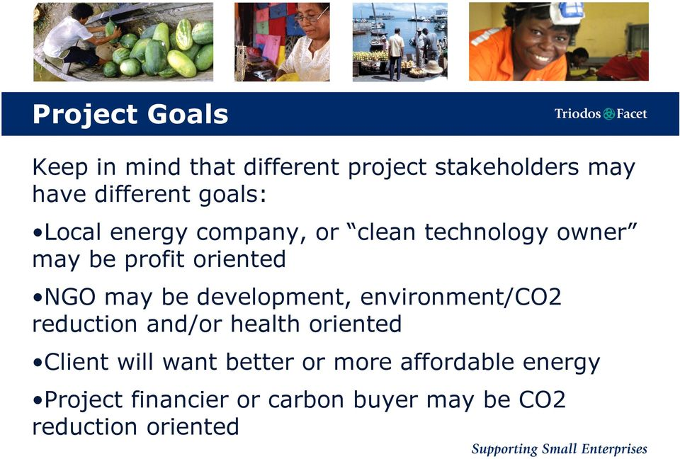 be development, environment/co2 reduction and/or health oriented Client will want