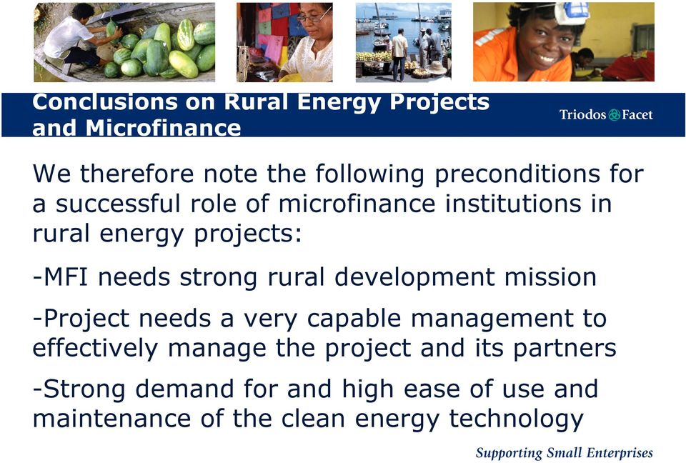 rural development mission -Project needs a very capable management to effectively manage the