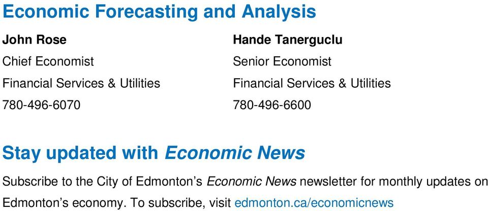 780-496-6600 Stay updated with Economic News Subscribe to the City of Edmonton s Economic