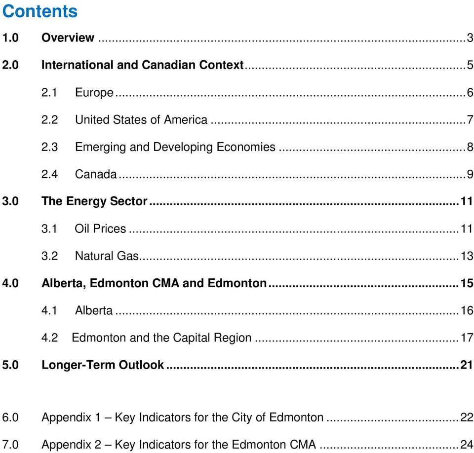 .. 13 4.0 Alberta, Edmonton CMA and Edmonton... 15 4.1 Alberta... 16 4.2 Edmonton and the Capital Region... 17 5.