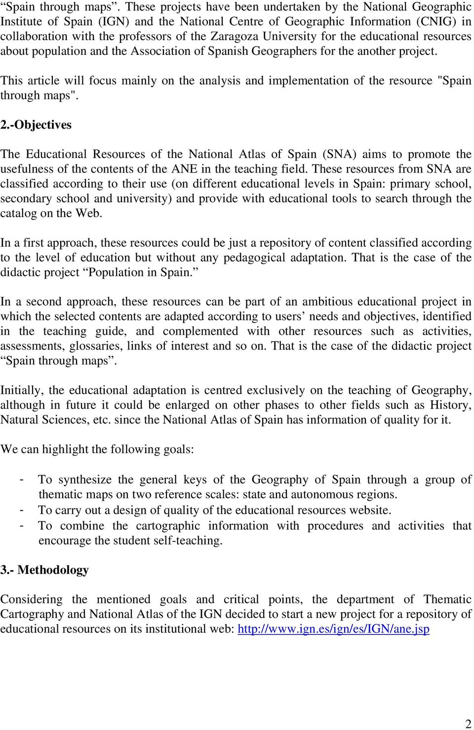 University for the educational resources about population and the Association of Spanish Geographers for the another project.