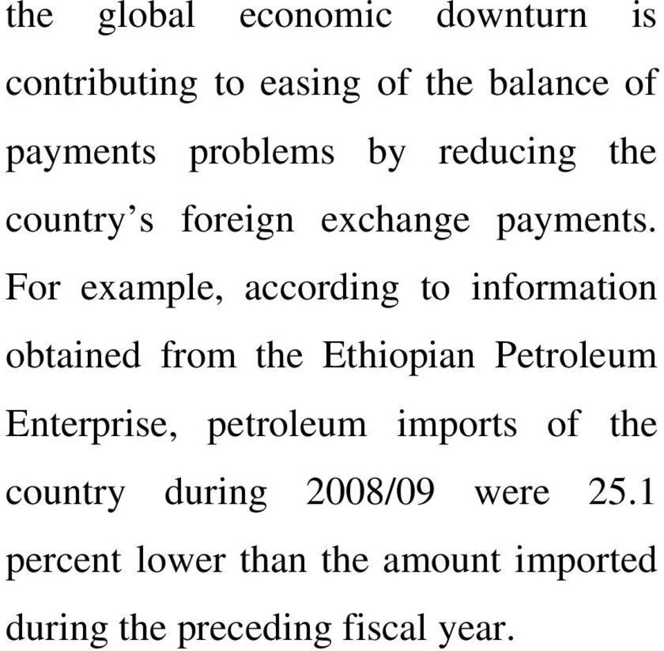 For example, according to information obtained from the Ethiopian Petroleum Enterprise,