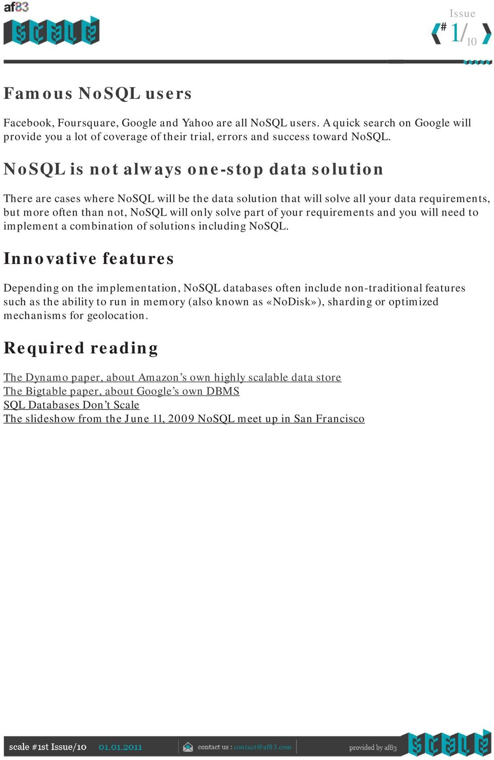 your requirements and you will need to implement a combination of solutions including NoSQL.