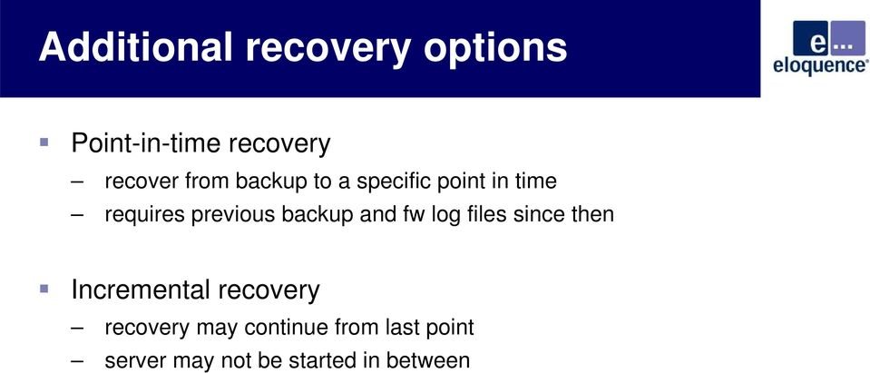 backup and fw log files since then Incremental recovery