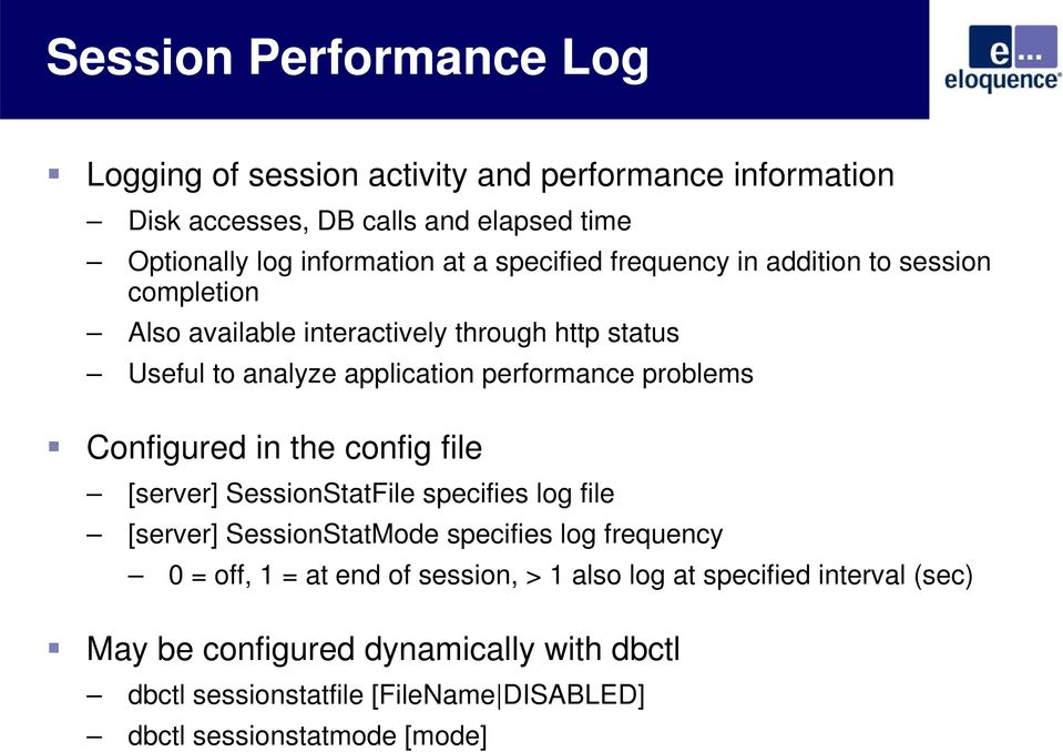 Configured in the config file [server] SessionStatFile specifies log file [server] SessionStatMode specifies log frequency 0 = off, 1 = at end of
