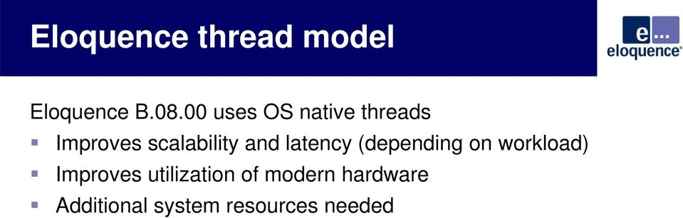 and latency (depending on workload) Improves