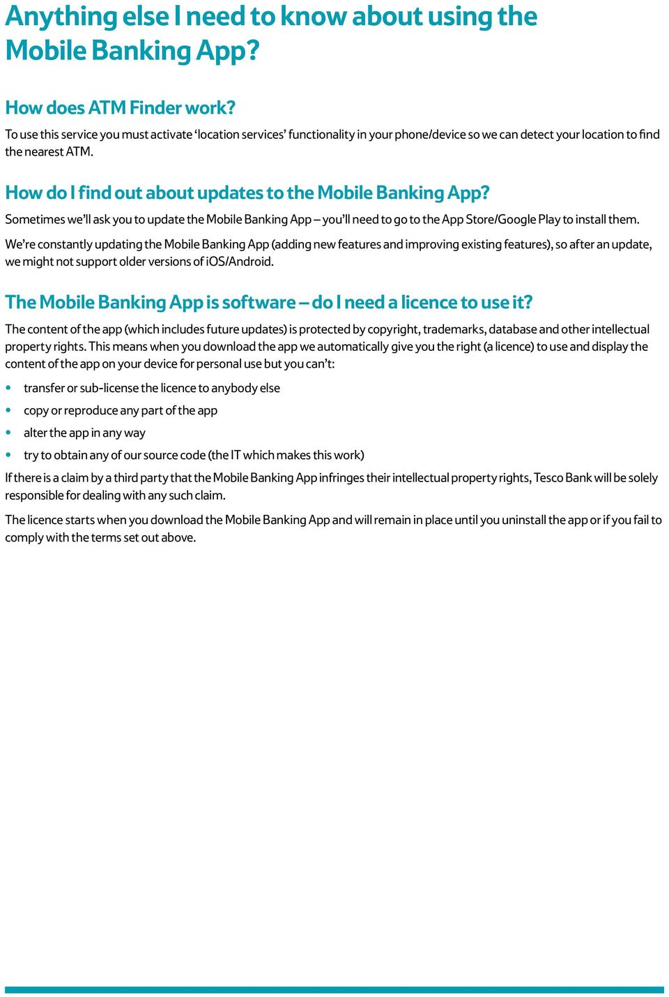 How do I find out about updates to the Mobile Banking App? Sometimes we ll ask you to update the Mobile Banking App you ll need to go to the App Store/Google Play to install them.