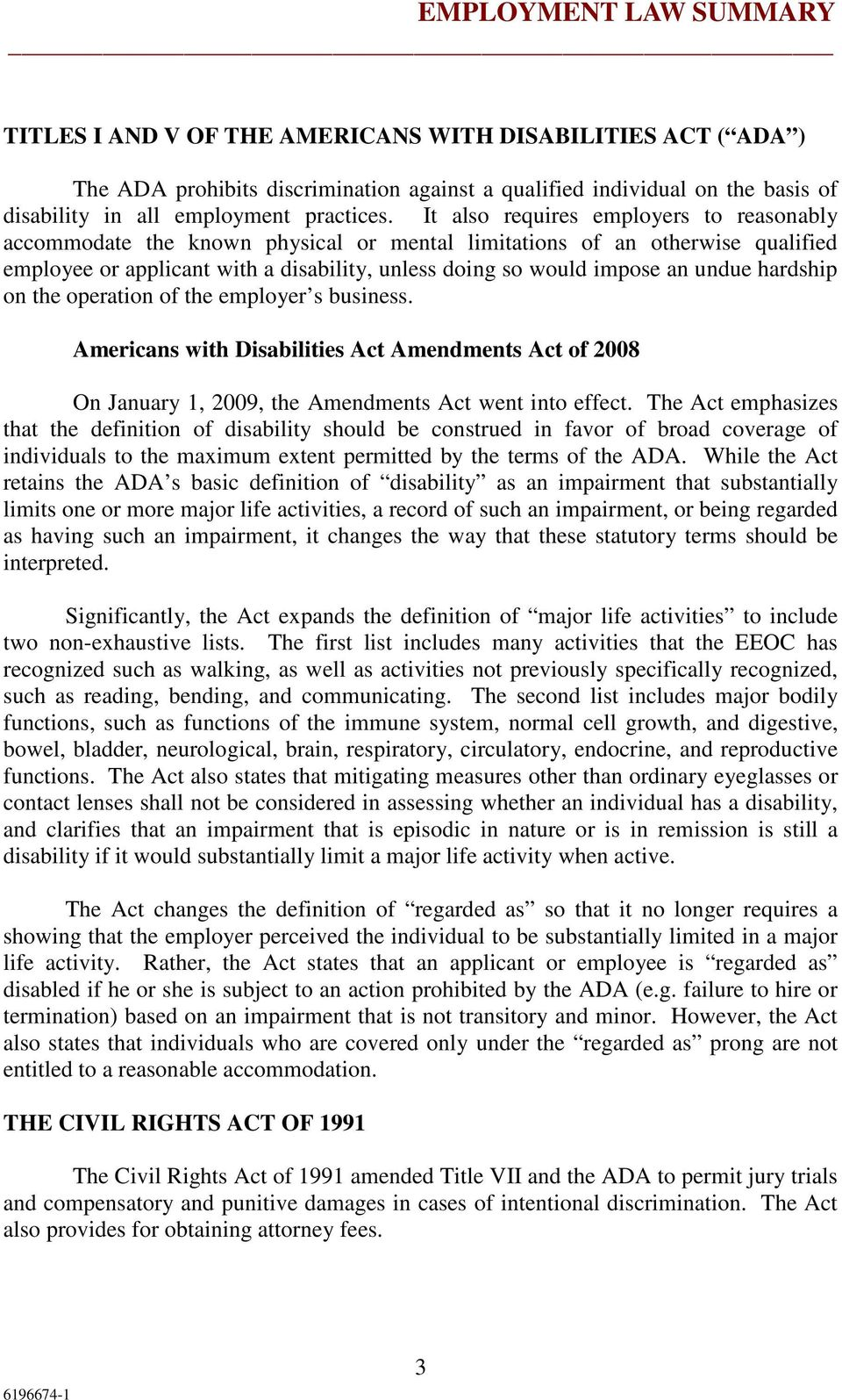 hardship on the operation of the employer s business. Americans with Disabilities Act Amendments Act of 2008 On January 1, 2009, the Amendments Act went into effect.