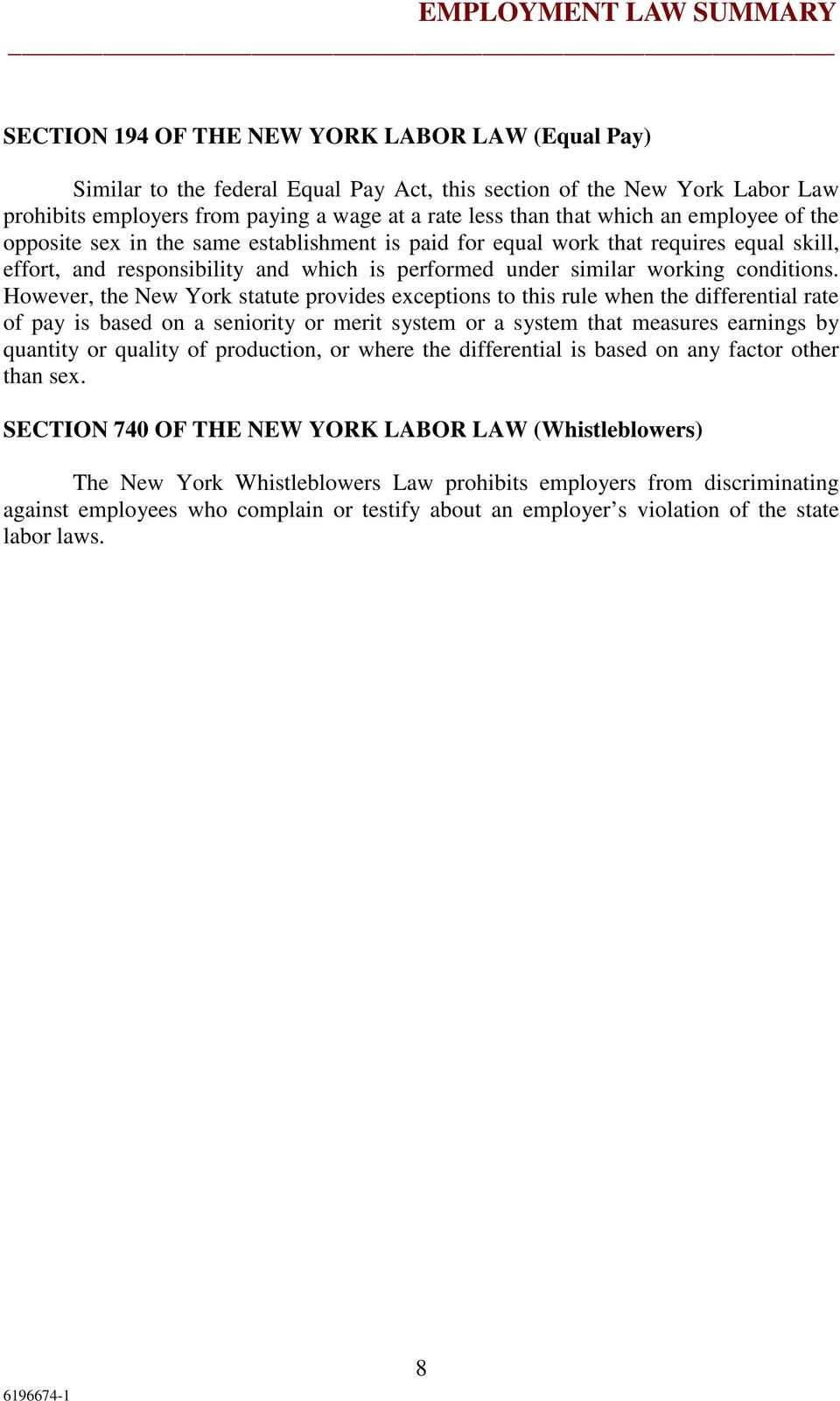 However, the New York statute provides exceptions to this rule when the differential rate of pay is based on a seniority or merit system or a system that measures earnings by quantity or quality of