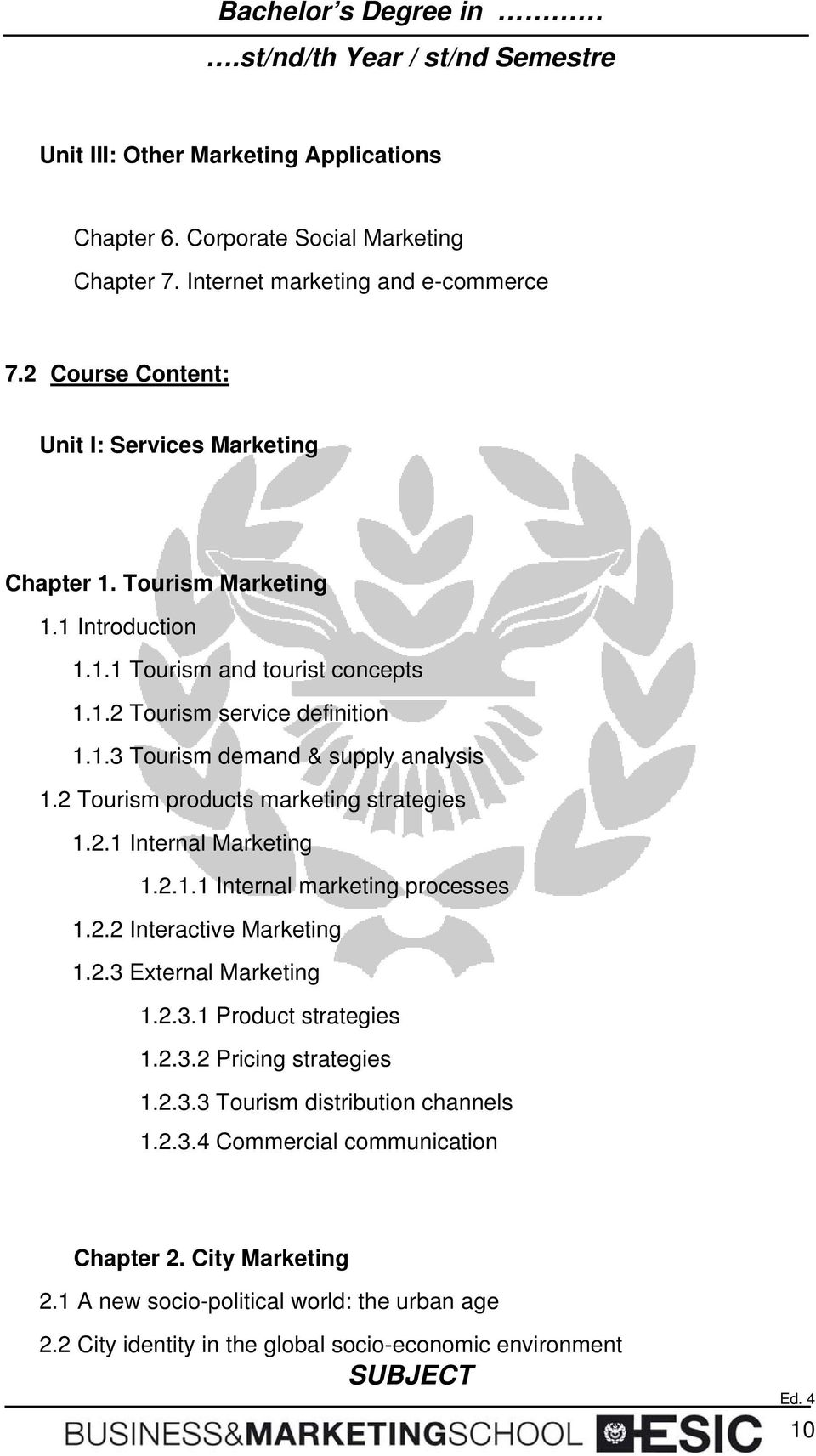 2 Tourism products marketing strategies 1.2.1 Internal Marketing 1.2.1.1 Internal marketing processes 1.2.2 Interactive Marketing 1.2.3 External Marketing 1.2.3.1 Product strategies 1.
