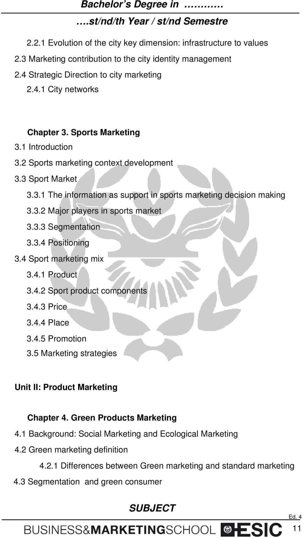 3.3 Segmentation 3.3.4 Positioning 3.4 Sport marketing mix 3.4.1 Product 3.4.2 Sport product components 3.4.3 Price 3.4.4 Place 3.4.5 Promotion 3.