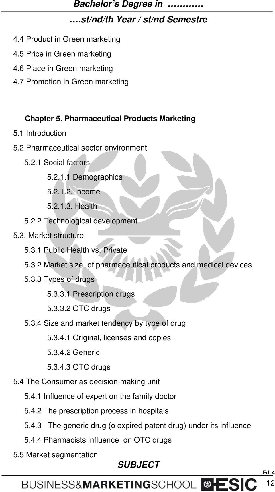 3.3 Types of drugs 5.3.3.1 Prescription drugs 5.3.3.2 OTC drugs 5.3.4 Size and market tendency by type of drug 5.3.4.1 Original, licenses and copies 5.3.4.2 Generic 5.3.4.3 OTC drugs 5.