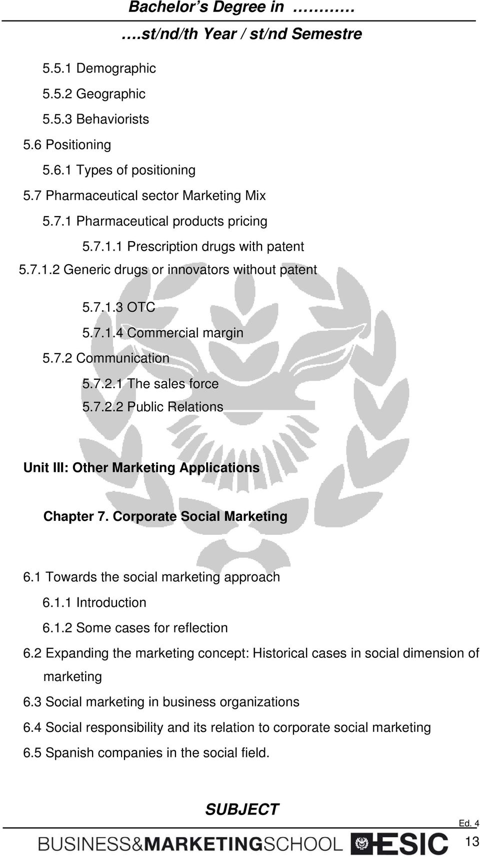 Corporate Social Marketing 6.1 Towards the social marketing approach 6.1.1 Introduction 6.1.2 Some cases for reflection 6.