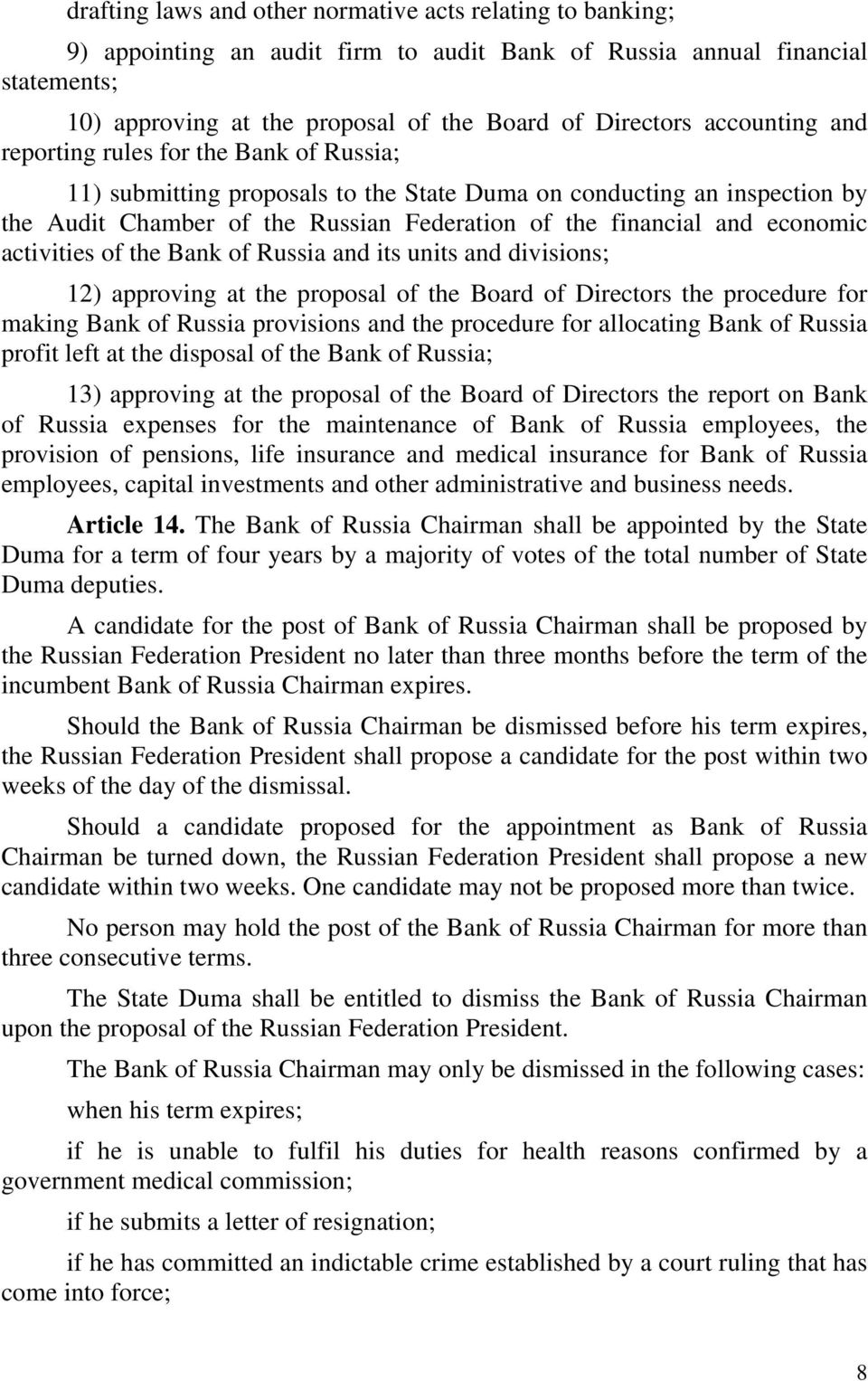 economic activities of the Bank of Russia and its units and divisions; 12) approving at the proposal of the Board of Directors the procedure for making Bank of Russia provisions and the procedure for