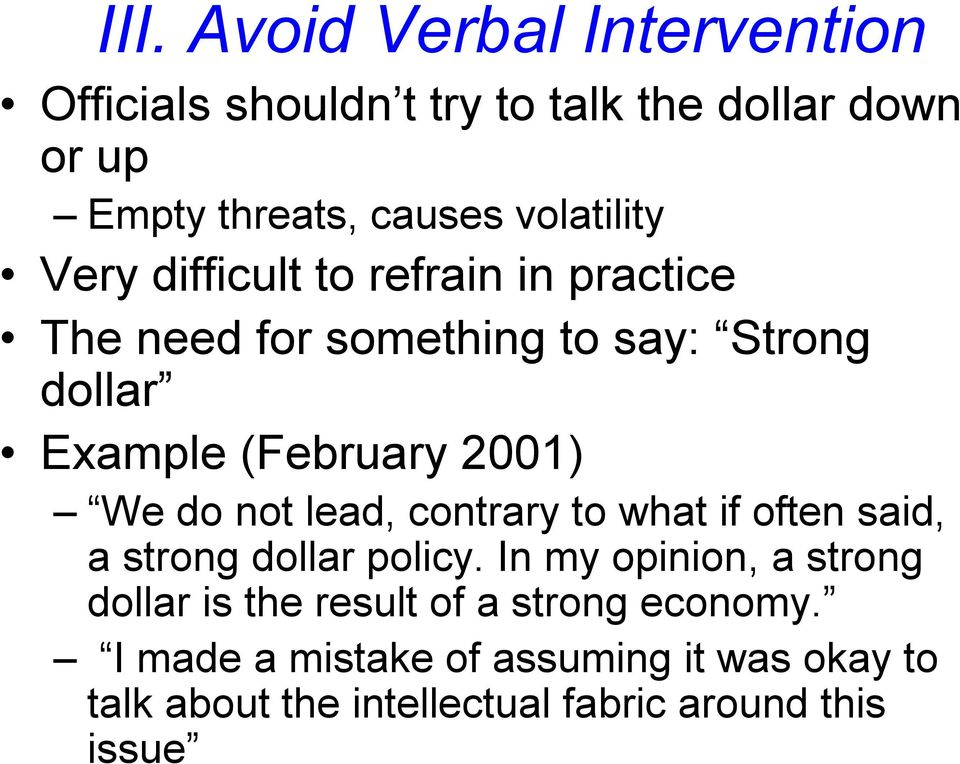 2001) We do not lead, contrary to what if often said, a strong dollar policy.