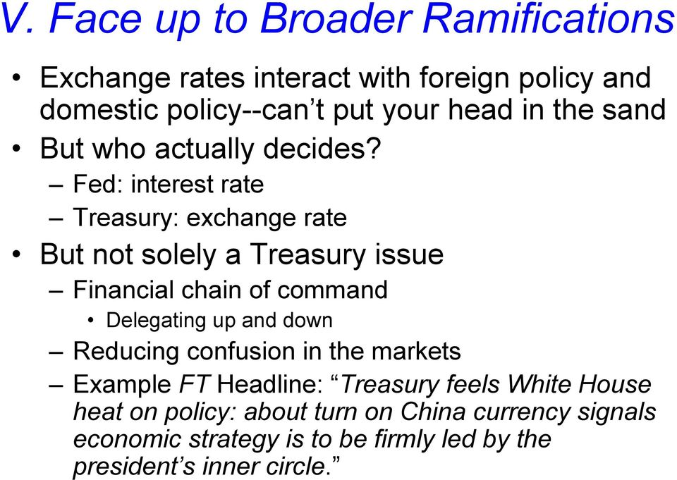 Fed: interest rate Treasury: exchange rate But not solely a Treasury issue Financial chain of command Delegating up and