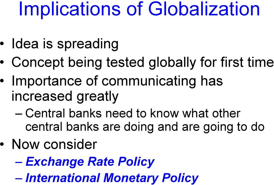 greatly Central banks need to know what other central banks are doing