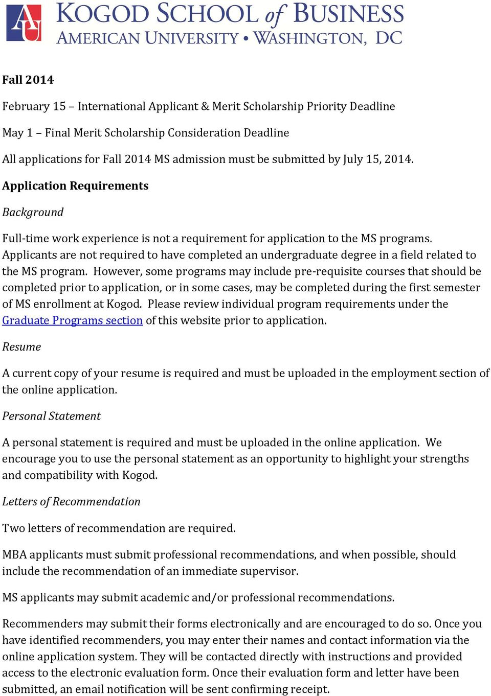 Applicants are not required to have completed an undergraduate degree in a field related to the MS program.
