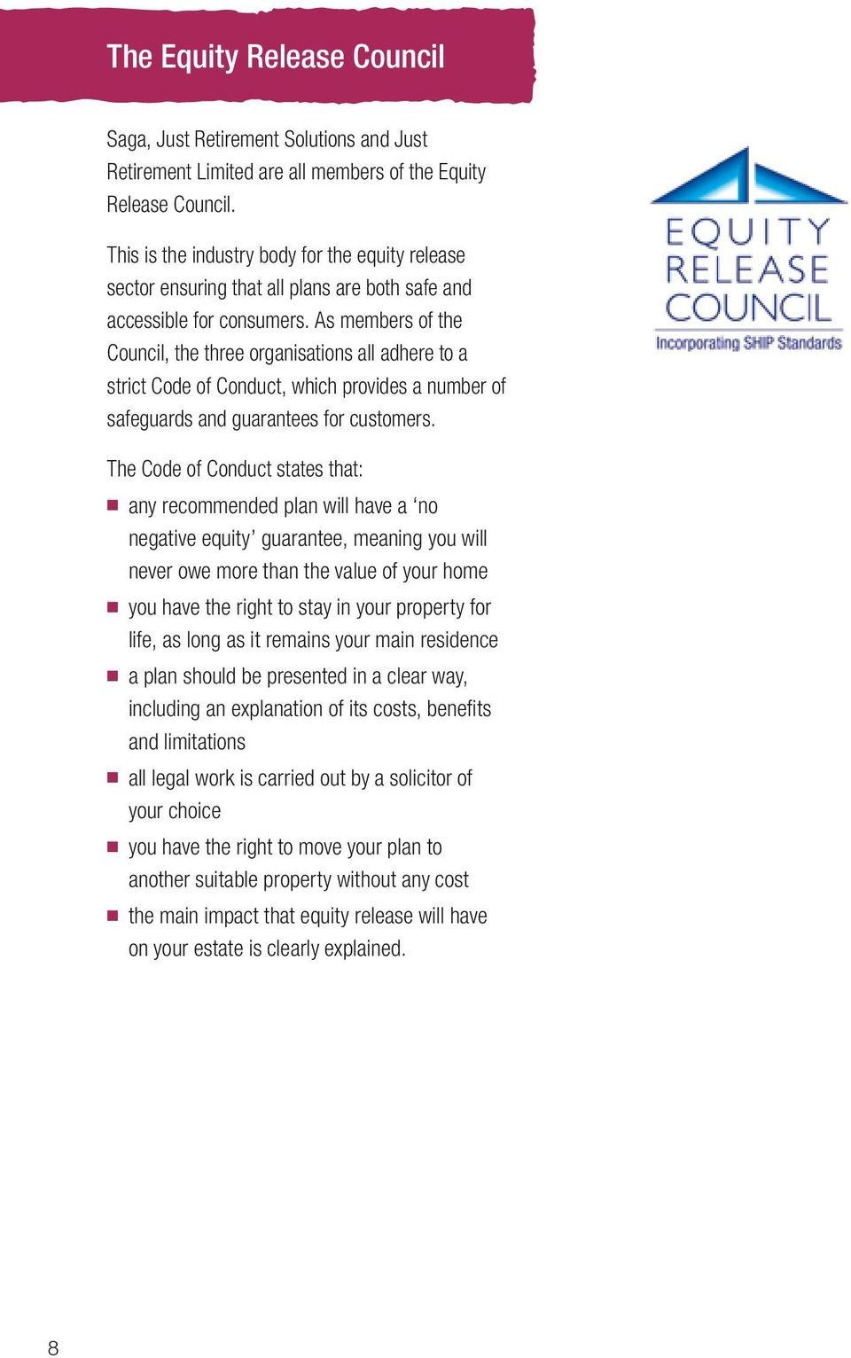 As members of the Council, the three organisations all adhere to a strict Code of Conduct, which provides a number of safeguards and guarantees for customers.