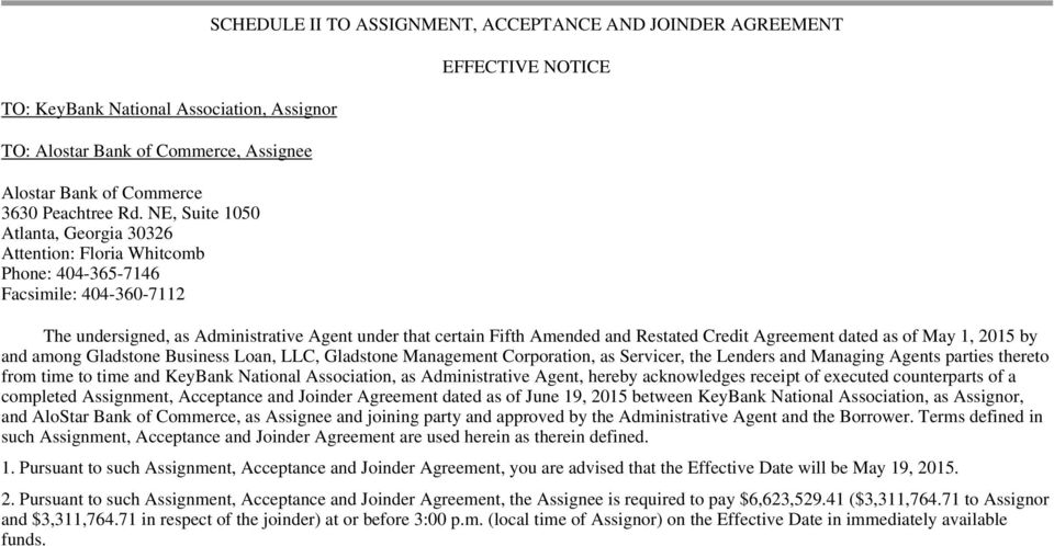 undersigned, as Administrative Agent under that certain Fifth Amended and Restated Credit Agreement dated as of May 1, 2015 by and among Gladstone Business Loan, LLC, Gladstone Management