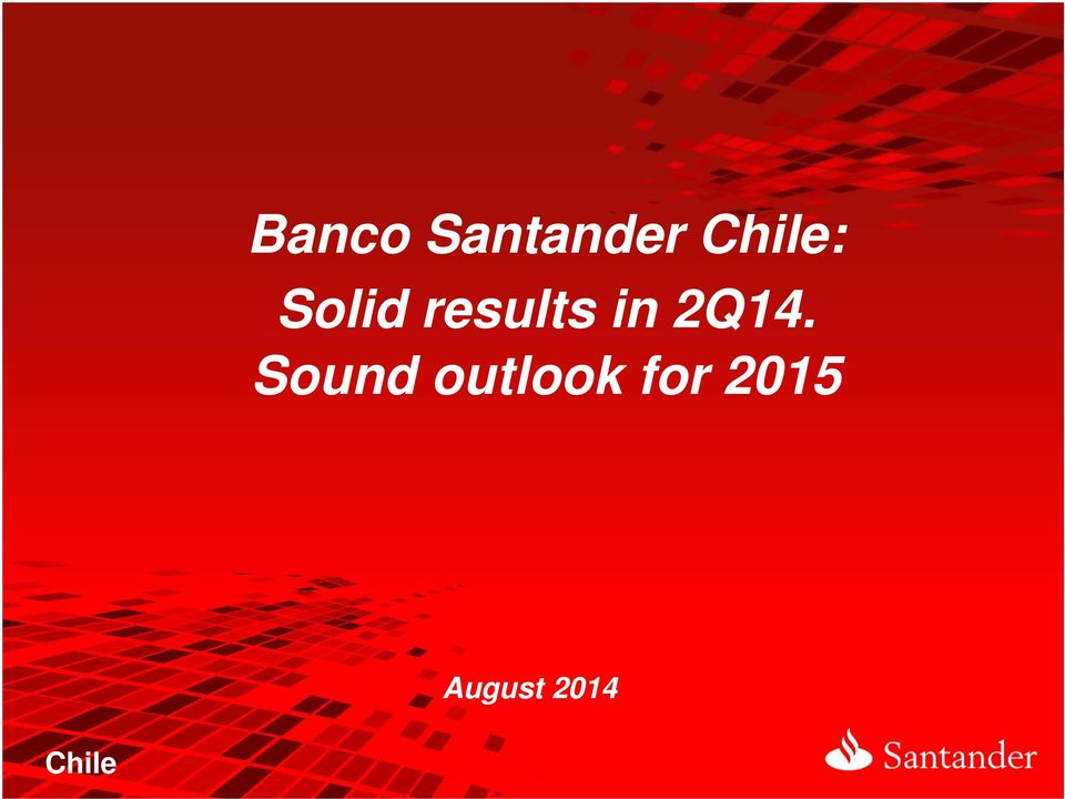 2Q14. Sound outlook