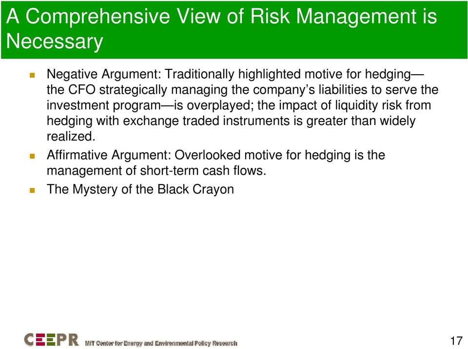 the impact of liquidity risk from hedging with exchange traded instruments is greater than widely realized.