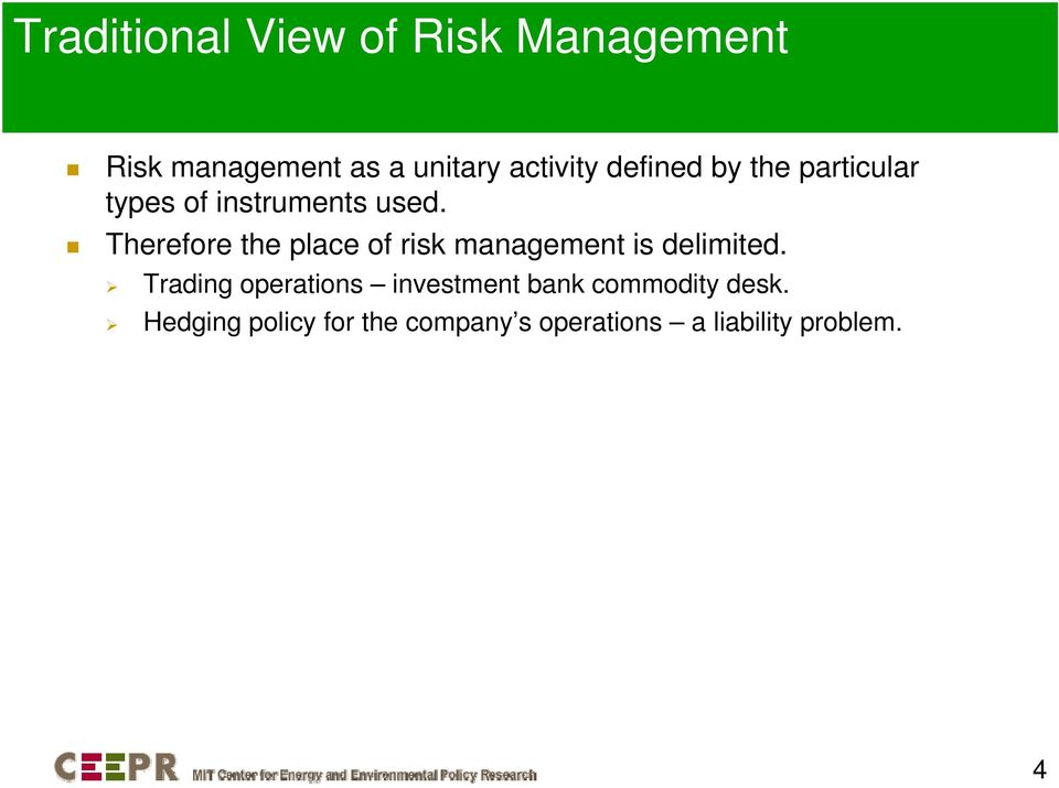 Therefore the place of risk management is delimited.